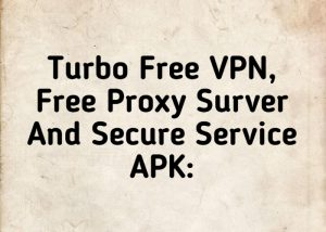 Turbo Free VPN, Free Proxy Surver And Secure Service APK: