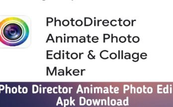 Photo Director Animate Photo Editor Apk Download