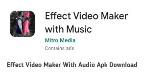 Effect Video Maker With Audio Apk Download